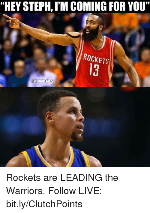 "NBA: ""HEY STEPH, I'M COMING FOR YOU""  ROCKETS  ONBAMEMES Rockets are LEADING the Warriors.  Follow LIVE: bit.ly/ClutchPoints"