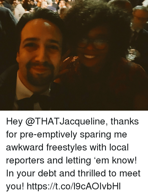reporters: Hey @THATJacqueline, thanks for pre-emptively sparing me awkward freestyles with local reporters and letting 'em know! In your debt and thrilled to meet you! https://t.co/l9cAOIvbHl