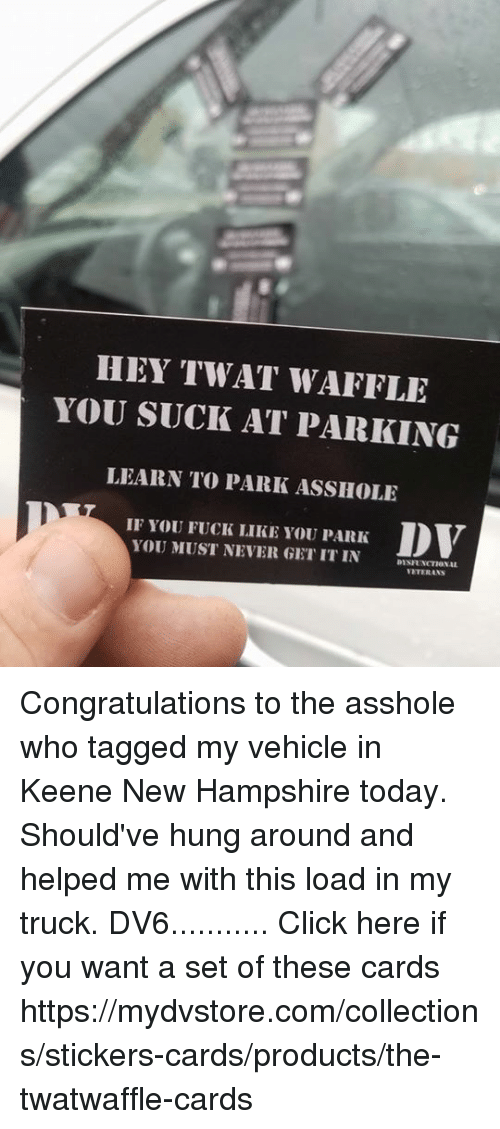 hey twat waffle you suck at parking learn to park 5149693 🔥 25 best memes about new hampshire new hampshire memes,