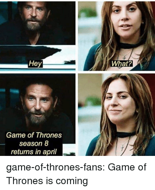 game of thrones season: Hey  What?  Game of Thrones  season 8  returns in april game-of-thrones-fans:  Game of Thrones is coming