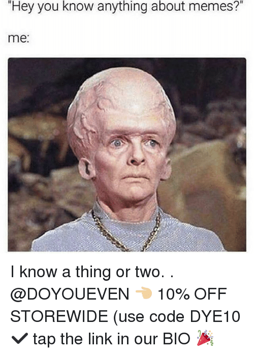 "Gym, Memes, and Link: ""Hey  you  know  anything  about  memes?""  me: I know a thing or two. . @DOYOUEVEN 👈🏼 10% OFF STOREWIDE (use code DYE10 ✔️ tap the link in our BIO 🎉"