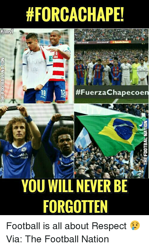 Chapeco: HFORCACHAPE!  18 #Fuerza Chapecoe  TYRES  YOU WILL NEVER BE  FORGOTTEN Football is all about Respect 😢 Via: The Football Nation