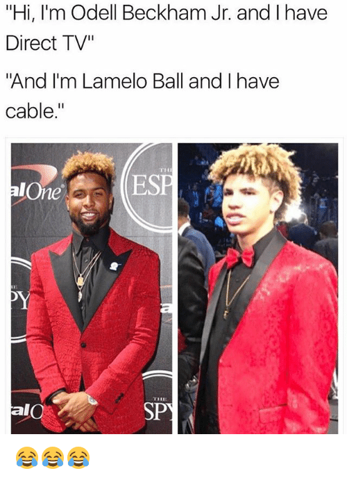 "Being Alone, Nfl, and Odell Beckham Jr.: ""Hi, I'm Odell Beckham Jr. and I have  Direct TV""  And I'm Lamelo Ball and I have  cable.""  TH  alOne  ESI  THE  al 😂😂😂"