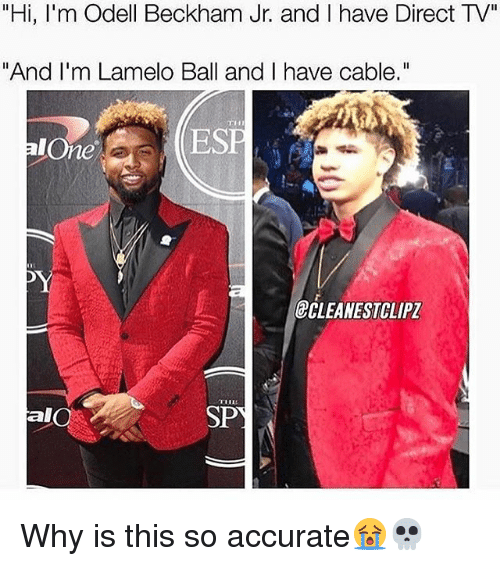 "Being Alone, Memes, and Odell Beckham Jr.: ""Hi, I'm Odell Beckham Jr. and I have Direct TV""  ""And I'm Lamelo Ball and I have cable.""  alOne  ECLEANESTCLIPZ  alO  SP Why is this so accurate😭💀"
