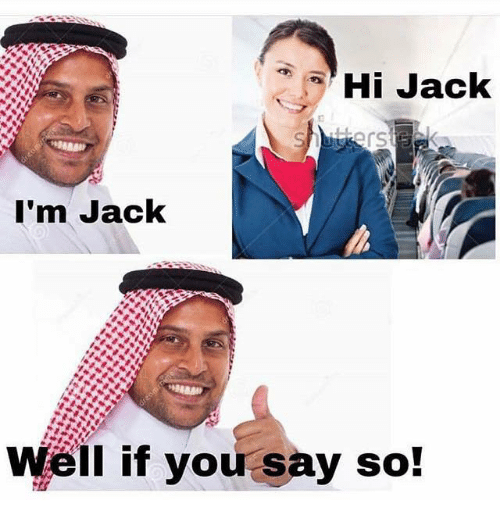 Memes, 🤖, and Jack: Hi Jack  I'm Jack  well if you say so!  8