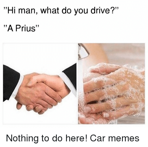 25 best memes about prius prius memes. Black Bedroom Furniture Sets. Home Design Ideas
