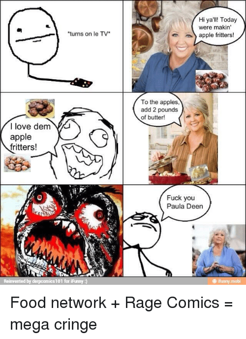 """Apple, Food, and Food Network: Hi ya'll!l Today  were makin'  turns on le TV*  apple fritters!  To the apples,  add 2 pounds  of butter!  I love dem u  apple  fritters!  k""""  Fuck you  Paula Deen  ics 101"""