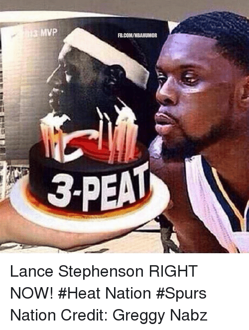Lance Stephenson, Nba, and Heat: hi3 MVP  FB.COMINBAHUMOR  3-PEAT Lance Stephenson RIGHT NOW! #Heat Nation #Spurs Nation Credit: Greggy Nabz