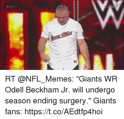 "Football, Memes, and Nfl:  # HIAC RT @NFL_Memes: ""Giants WR Odell Beckham Jr. will undergo season ending surgery.""   Giants fans: https://t.co/AEdtfp4hoi"