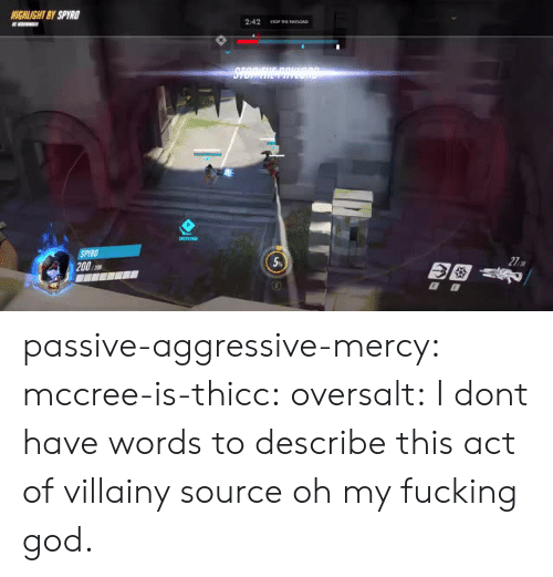 spyro: HIGHLIGHT BY SPYRO  200  5% passive-aggressive-mercy:  mccree-is-thicc:  oversalt:  I dont have words to describe this act of villainy  source      oh my fucking god.