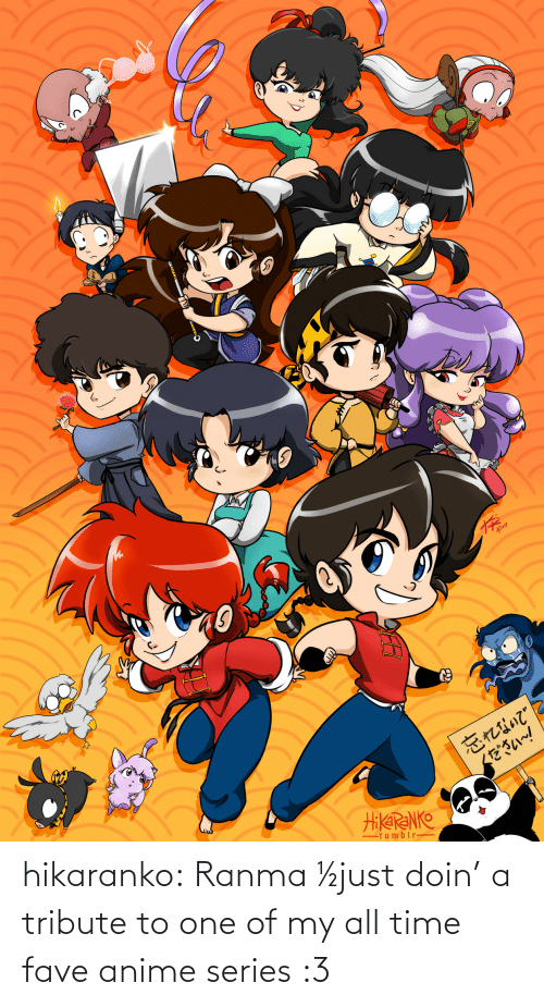 All Time: hikaranko:  Ranma ½just doin' a tribute to one of my all time fave anime series :3