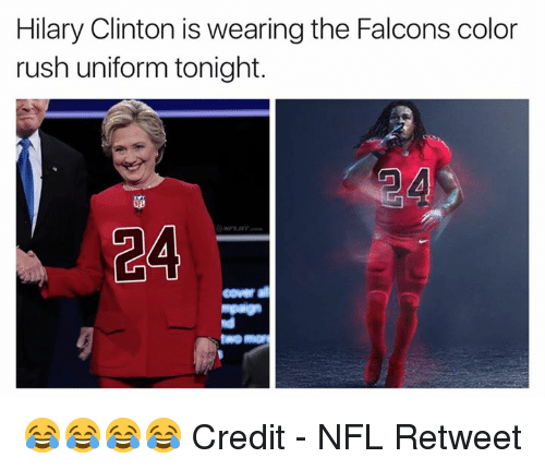 Nfl, Falcons, and Rush: Hilary Clinton is wearing the Falcons color  rush uniform tonight.  coverall 😂😂😂😂  Credit - NFL Retweet