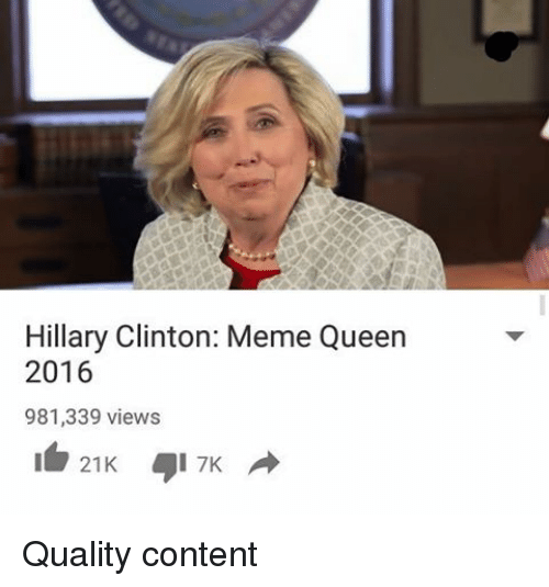 Hillary 2016 Meme Funny : Hillary clinton meme queen views k quality