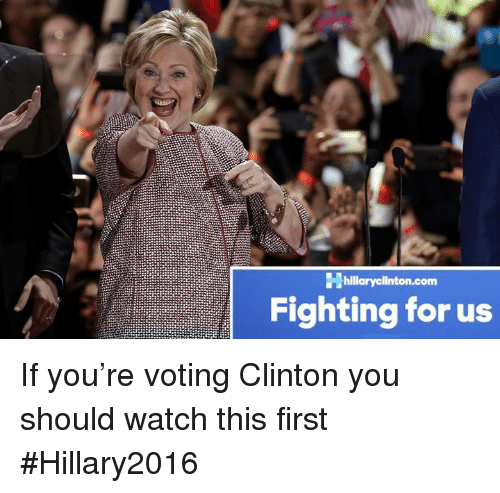 Hillary2016: hillary nton.com  Fighting for us If you're voting Clinton you should watch this first  #Hillary2016