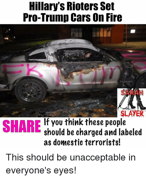 Hillary S Rioters Set Trump Car On Fire