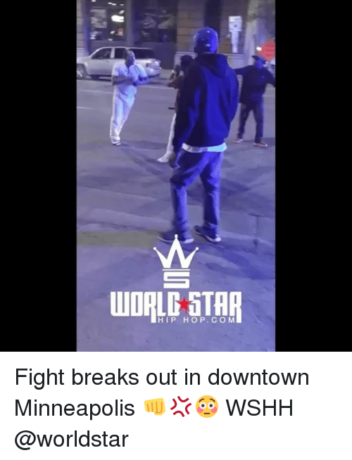 Memes, Worldstar, and Wshh: HIP HOP. C O M Fight breaks out in downtown Minneapolis 👊💢😳 WSHH @worldstar
