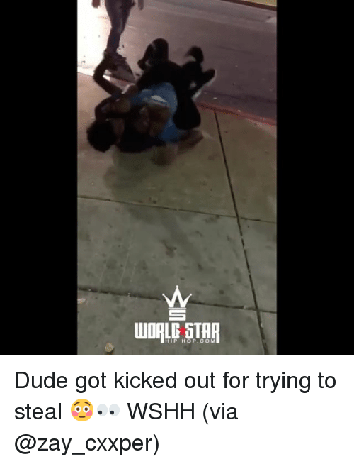Dude, Memes, and Wshh: HIP HOP.CO M Dude got kicked out for trying to steal 😳👀 WSHH (via @zay_cxxper)