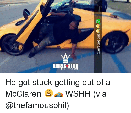Memes, Wshh, and Hip Hop: HIP HOP.CO M He got stuck getting out of a McClaren 😩🏎 WSHH (via @thefamousphil)