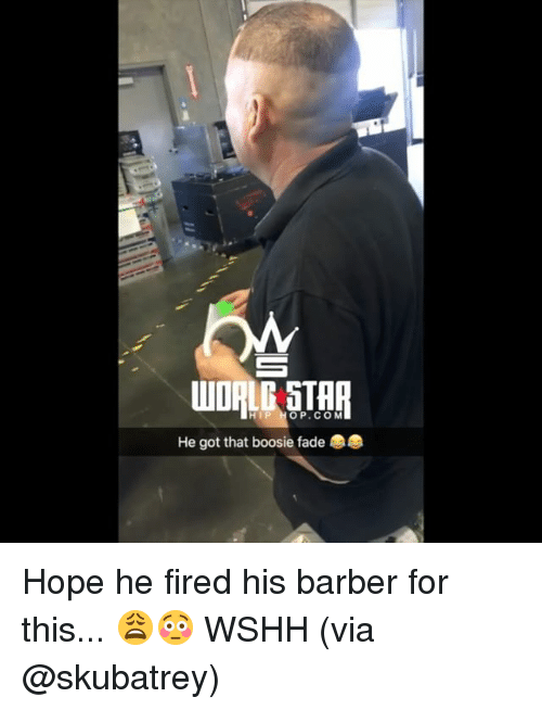 Barber, Memes, and Wshh: HIP HOP.CO M  He got that boosie fade Hope he fired his barber for this... 😩😳 WSHH (via @skubatrey)
