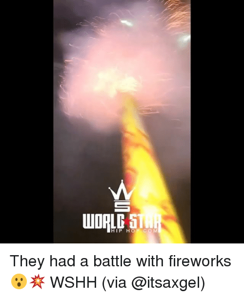 Memes, Wshh, and Fireworks: HIP HOP CO M They had a battle with fireworks 😮💥 WSHH (via @itsaxgel)