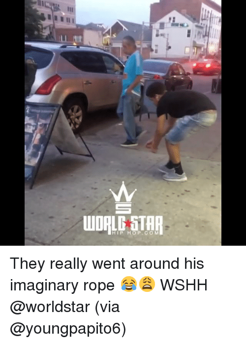 Memes, Worldstar, and Wshh: HIP HOP.CO M They really went around his imaginary rope 😂😩 WSHH @worldstar (via @youngpapito6)