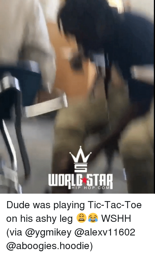 Dude, Memes, and Wshh: HIP HOP.COM Dude was playing Tic-Tac-Toe on his ashy leg 😩😂 WSHH (via @ygmikey @alexv11602 @aboogies.hoodie)