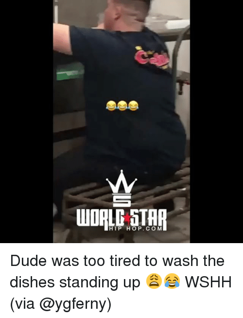 Dude, Memes, and Wshh: HIP HOP.COM Dude was too tired to wash the dishes standing up 😩😂 WSHH (via @ygferny)