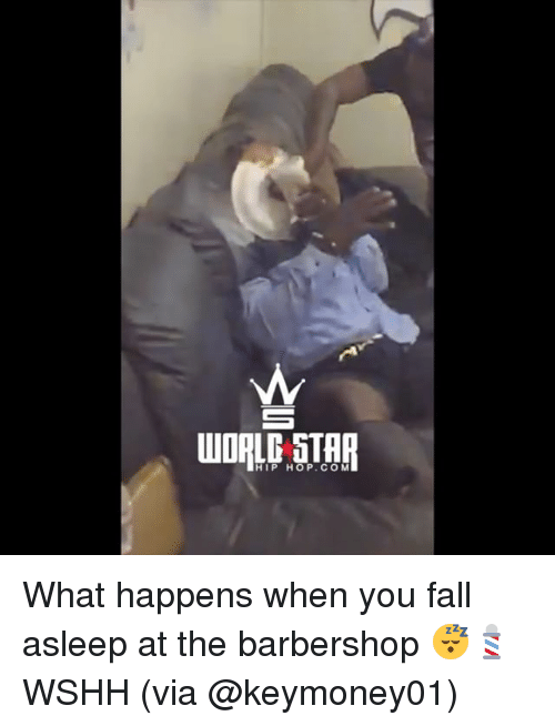 Barbershop, Fall, and Memes: HIP HOP.COM What happens when you fall asleep at the barbershop 😴💈 WSHH (via @keymoney01)