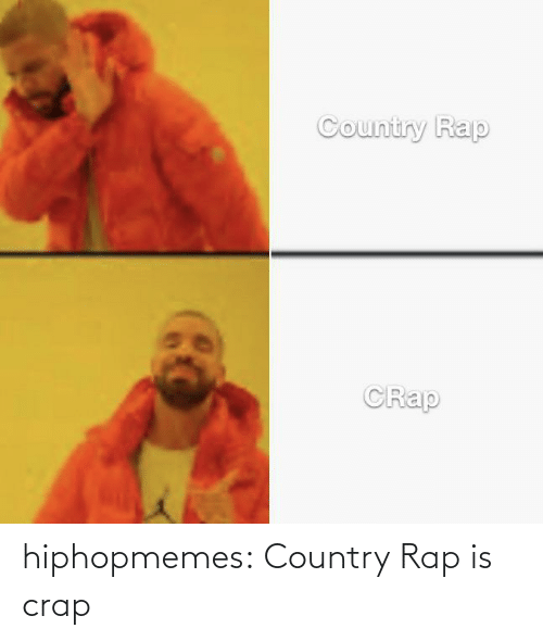 Rap: hiphopmemes:  Country Rap is crap