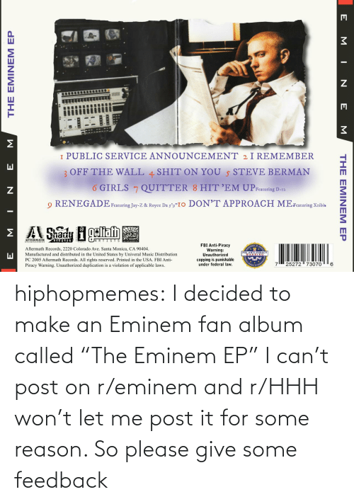 """Eminem: hiphopmemes:  I decided to make an Eminem fan album called """"The Eminem EP"""" I can't post on r/eminem and r/HHH won't let me post it for some reason. So please give some feedback"""