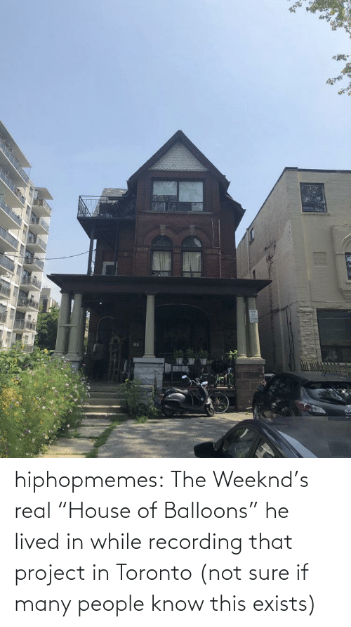 "Many: hiphopmemes:  The Weeknd's real ""House of Balloons"" he lived in while recording that project in Toronto (not sure if many people know this exists)"
