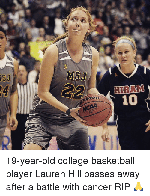 College basketball: HIRAM  10 19-year-old college basketball player Lauren Hill passes away after a battle with cancer RIP 🙏