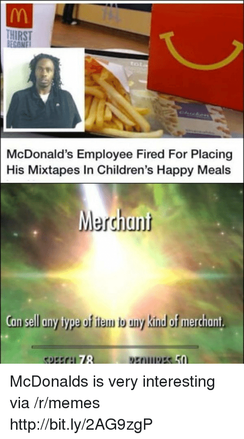 Mixtapes: HIRST  McDonald's Employee Fired For Placing  His Mixtapes In Children's Happy Meals  Merchant  an sell any type of iam b uny kinud of merchant  78 McDonalds is very interesting via /r/memes http://bit.ly/2AG9zgP