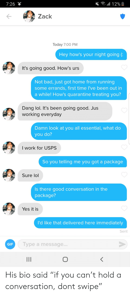 "dont: His bio said ""if you can't hold a conversation, dont swipe"""