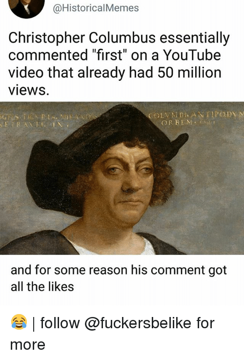 historicalmemes christopher columbus essentially commented first on a youtube video 27268057 🔥 25 best memes about christopher columbus christopher,Christopher Columbus Memes