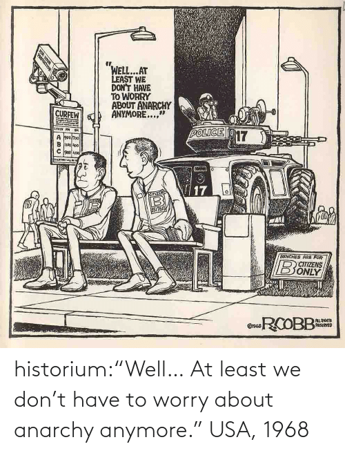 """Anarchy: historium:""""Well… At least we don't have to worry about anarchy anymore."""" USA, 1968"""