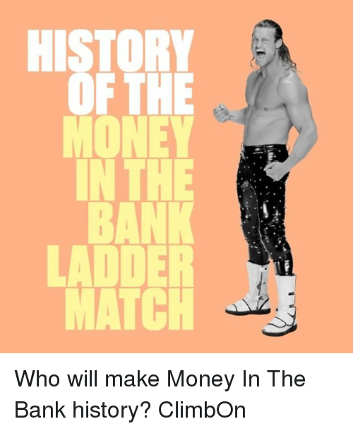 Money, Sports, and Bank: HISTORY  IN THE  LADDER  like  HEH  TFO Who will make Money In The Bank history? ClimbOn