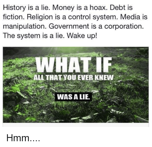 history-is-a-lie-money-is-a-hoax-debt-is-9352142.png