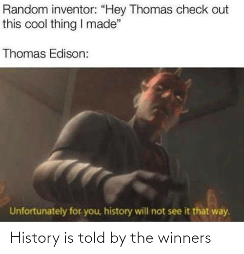 History: History is told by the winners