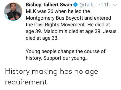 Has: History making has no age requirement