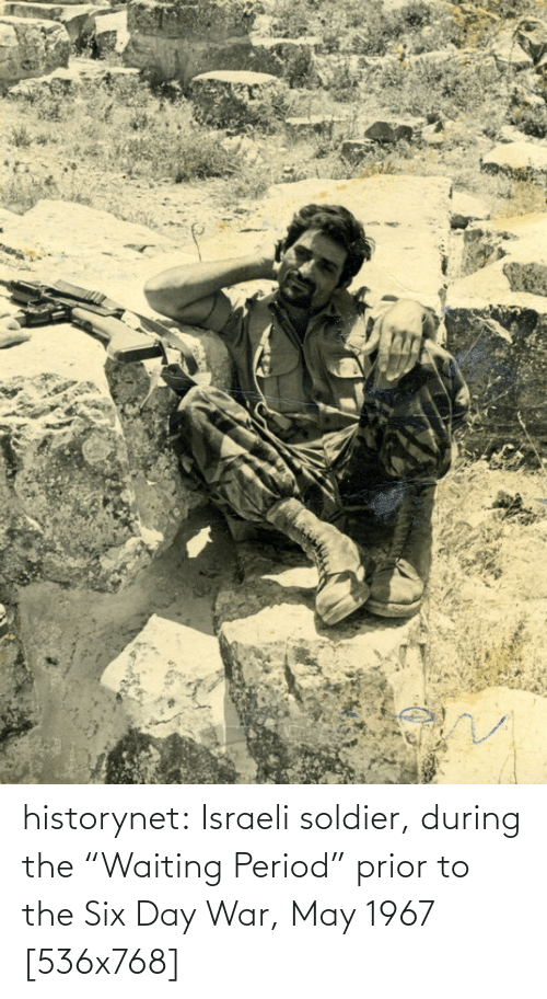 "period: historynet:  Israeli soldier, during the ""Waiting Period"" prior to the Six Day War, May 1967 [536x768]"