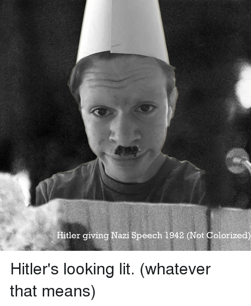 Hitlerism: Hitler giving Nazi Speech 1942 (Not Colorized) Hitler's looking lit. (whatever that means)