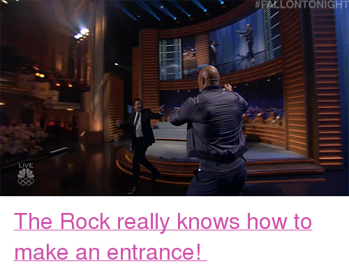 "tonight show: HLLONTONIGHT  LIVE <p><a href=""https://www.nbc.com/the-tonight-show/video/justin-timberlake-dwayne-johnson-this-is-us-cast/3661002"" target=""_blank"">The Rock really knows how to make an entrance! </a></p>"