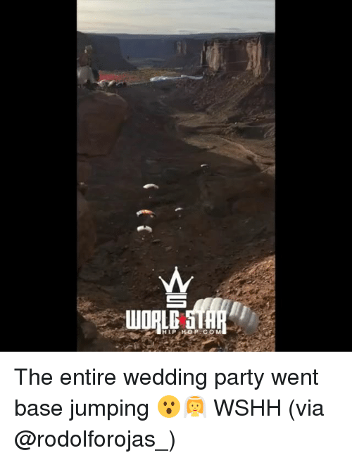 Memes, Party, and Wshh: HLP  P COM The entire wedding party went base jumping 😮👰 WSHH (via @rodolforojas_)