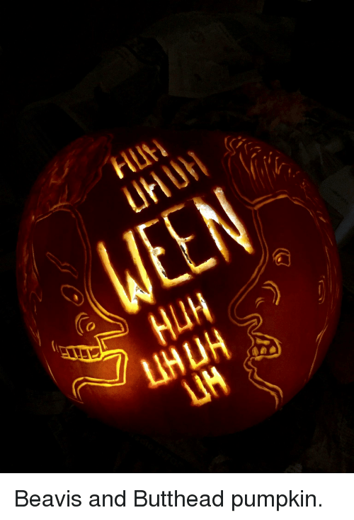 Funny, Pumpkin, and Beavis and Butthead: HLt  UHU  UH