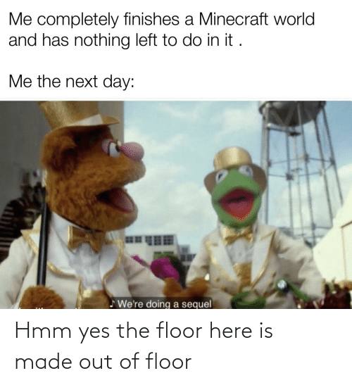 Best Memes About the Floor Here Is Made
