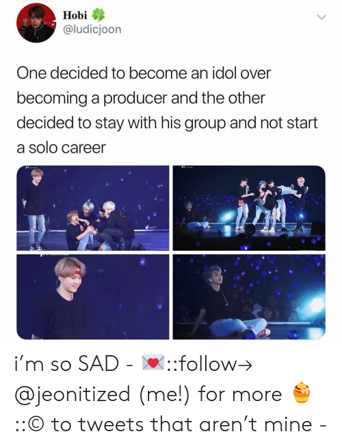 producer: Hobi  @ludicjoon  One decided to become an idol over  becoming a producer and the other  decided to stay with his group and not start  a solo career  ises i'm so SAD - 💌::follow→ @jeonitized (me!) for more 🍯::© to tweets that aren't mine -