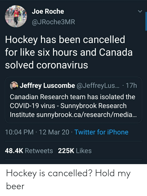 hold my beer: Hockey is cancelled? Hold my beer