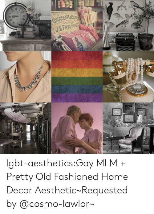 mlm: HOCOLATE&COO  ang lgbt-aesthetics:Gay MLM + Pretty Old Fashioned Home Decor Aesthetic~Requested by @cosmo-lawlor~