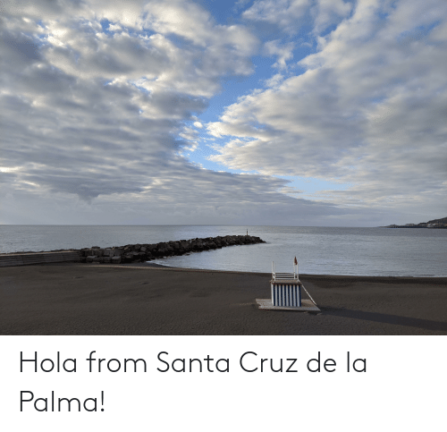 Santa Cruz: Hola from Santa Cruz de la Palma!